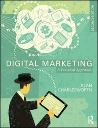 Digital marketing a practical approach by charlesworth alan 1956 digital marketing a practical approach fandeluxe Image collections