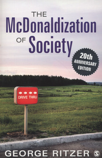mcdonaldization of america Instructor praise for this book the text is eminently readable many of my  students    identify with the themes very rapidly they see the connections with  their.
