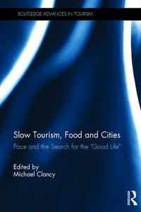 Slow tourism, food and cities: pace and the search for the 'good life'