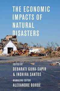 The economic impacts of natural disasters: assessing the costs of prevention, mitigation and adaptation