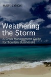 Weathering the storm: a crisis management guide for tourism businesses
