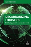 Decarbonising logistics: distributing goods in a low carbon world